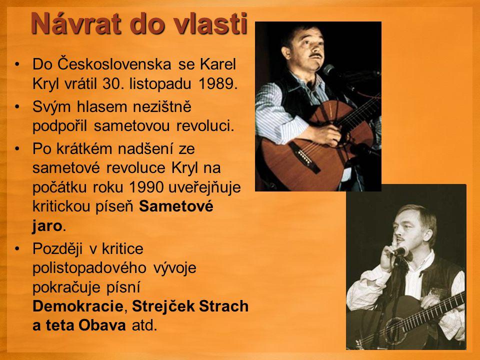 Návrat do vlasti Do Československa se Karel Kryl vrátil 30.
