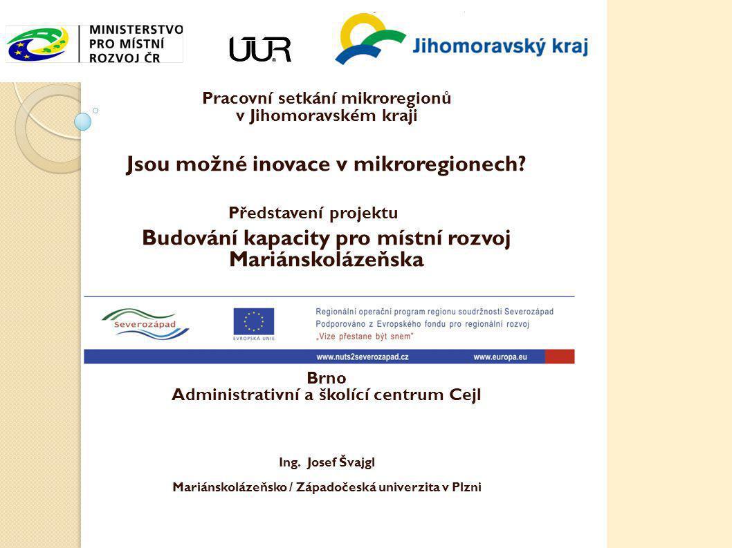 Pracovní setkání mikroregionů v Jihomoravském kraji Jsou možné inovace v mikroregionech.