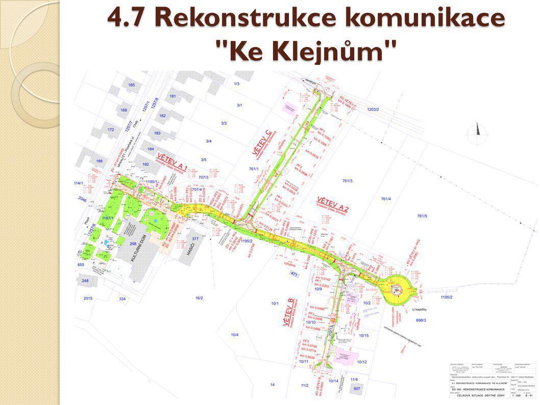 4.7 Rekonstrukce komunikace Ke Klejnům