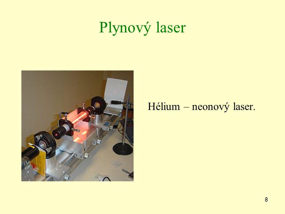 Plynový laser Hélium – neonový laser. 8