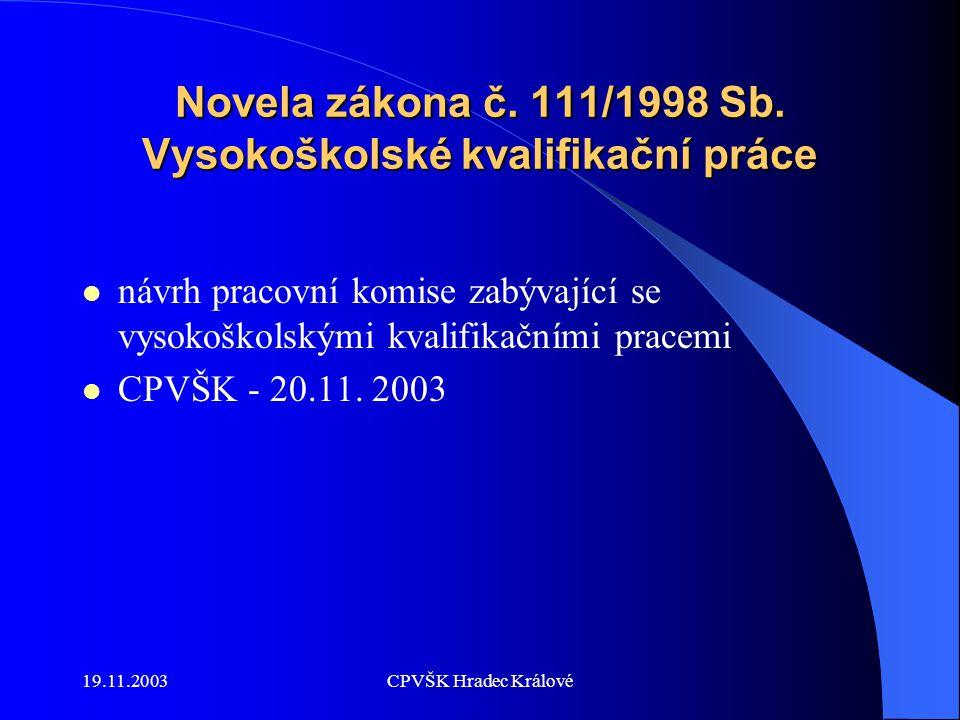 19.11.2003CPVŠK Hradec Králové Novela zákona č. 111/1998 Sb.