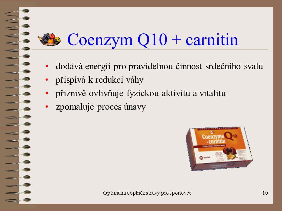 Optimální doplněk stravy pro sportovce10 Coenzym Q10 + carnitin dodává energii pro pravidelnou činnost srdečního svalu přispívá k redukci váhy příznivě ovlivňuje fyzickou aktivitu a vitalitu zpomaluje proces únavy