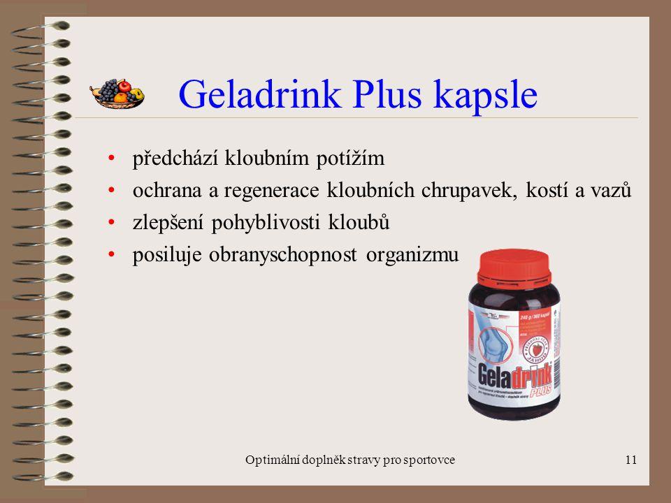 Optimální doplněk stravy pro sportovce11 Geladrink Plus kapsle předchází kloubním potížím ochrana a regenerace kloubních chrupavek, kostí a vazů zlepšení pohyblivosti kloubů posiluje obranyschopnost organizmu