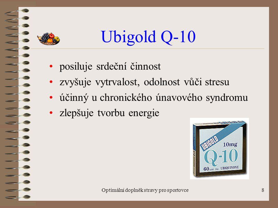 Optimální doplněk stravy pro sportovce8 Ubigold Q-10 posiluje srdeční činnost zvyšuje vytrvalost, odolnost vůči stresu účinný u chronického únavového syndromu zlepšuje tvorbu energie