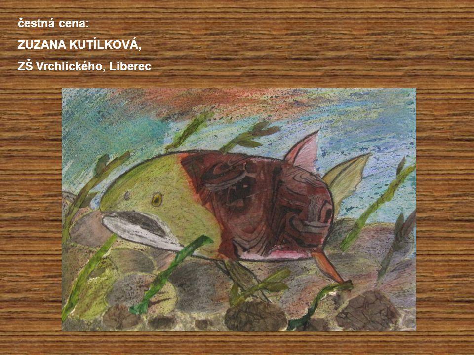 čestná cena: ZUZANA KUTÍLKOVÁ, ZŠ Vrchlického, Liberec