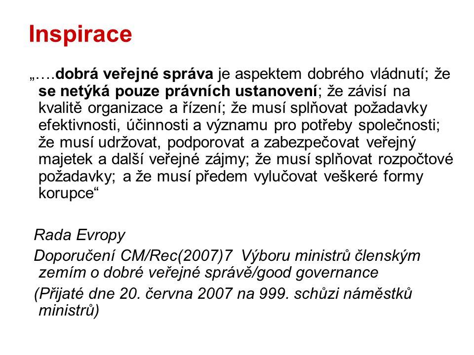 """Inspirace """"….dobrá veřejné správa je aspektem dobrého vládnutí; že se netýká pouze právních ustanovení; že závisí na kvalitě organizace a řízení; že m"""