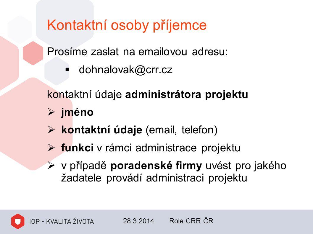 Kontaktní osoby příjemce Prosíme zaslat na emailovou adresu:  dohnalovak@crr.cz kontaktní údaje administrátora projektu  jméno  kontaktní údaje (em