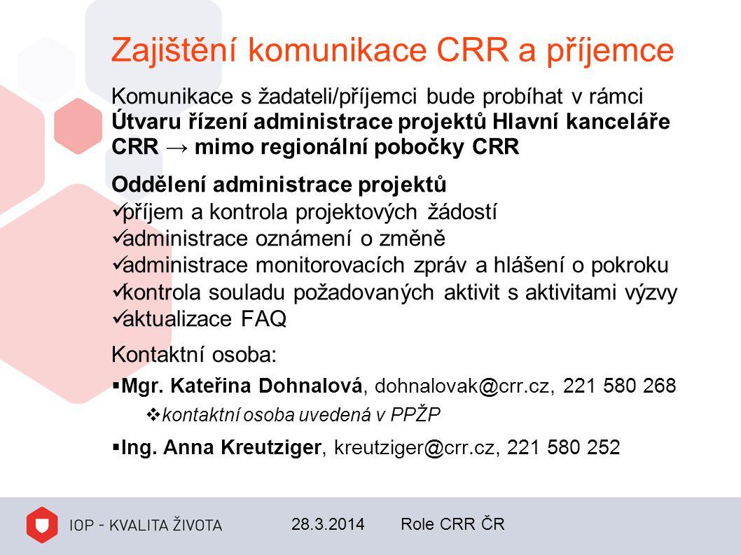 Zajištění komunikace CRR a příjemce Komunikace s žadateli/příjemci bude probíhat v rámci Útvaru řízení administrace projektů Hlavní kanceláře CRR → mi