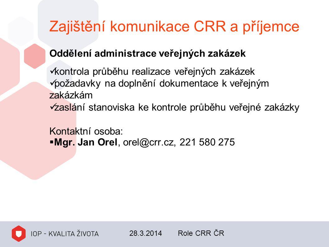 Zajištění komunikace CRR a příjemce Oddělení administrace veřejných zakázek kontrola průběhu realizace veřejných zakázek požadavky na doplnění dokumen