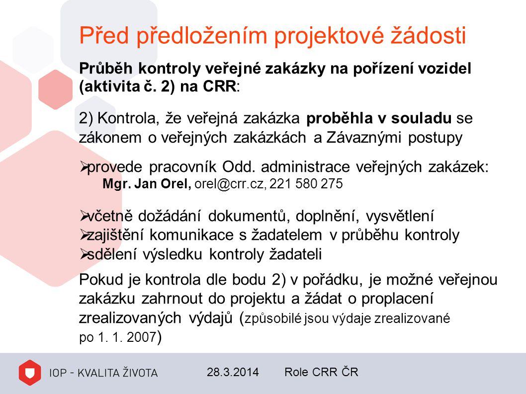 Před předložením projektové žádosti Průběh kontroly veřejné zakázky na pořízení vozidel (aktivita č. 2) na CRR: 2) Kontrola, že veřejná zakázka proběh