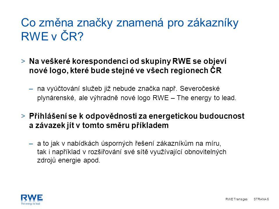 RWE TransgasSTRANA 5 Co změna značky znamená pro zákazníky RWE v ČR.