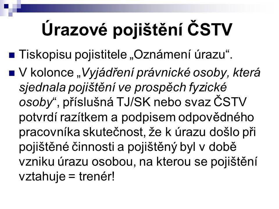 """Úrazové pojištění ČSTV Tiskopisu pojistitele """"Oznámení úrazu ."""