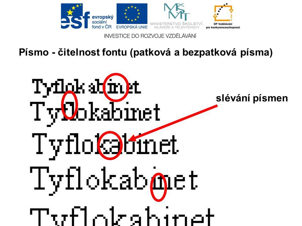 Písmo - čitelnost fontu (patková a bezpatková písma) slévání písmen