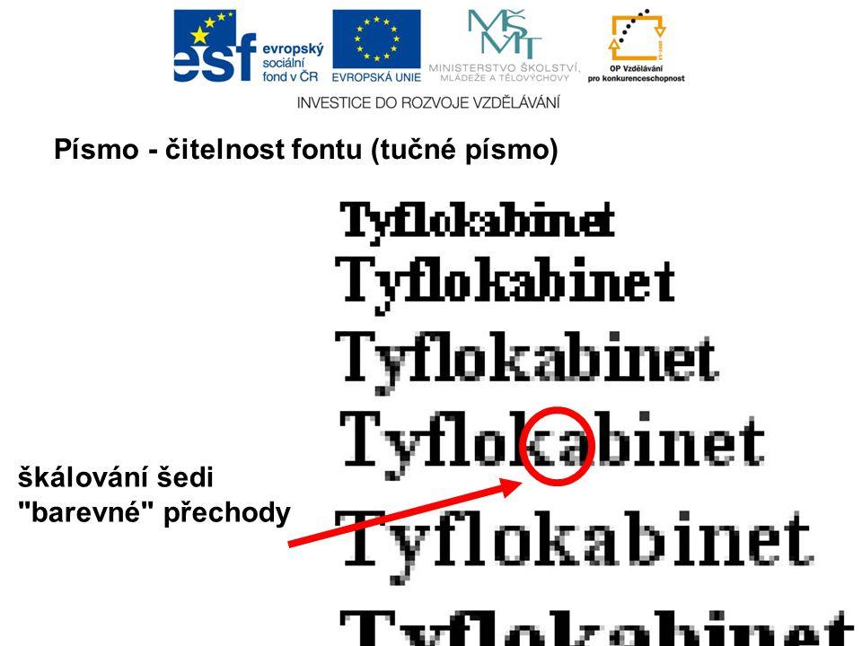 Písmo - čitelnost fontu (tučné písmo) škálování šedi barevné přechody