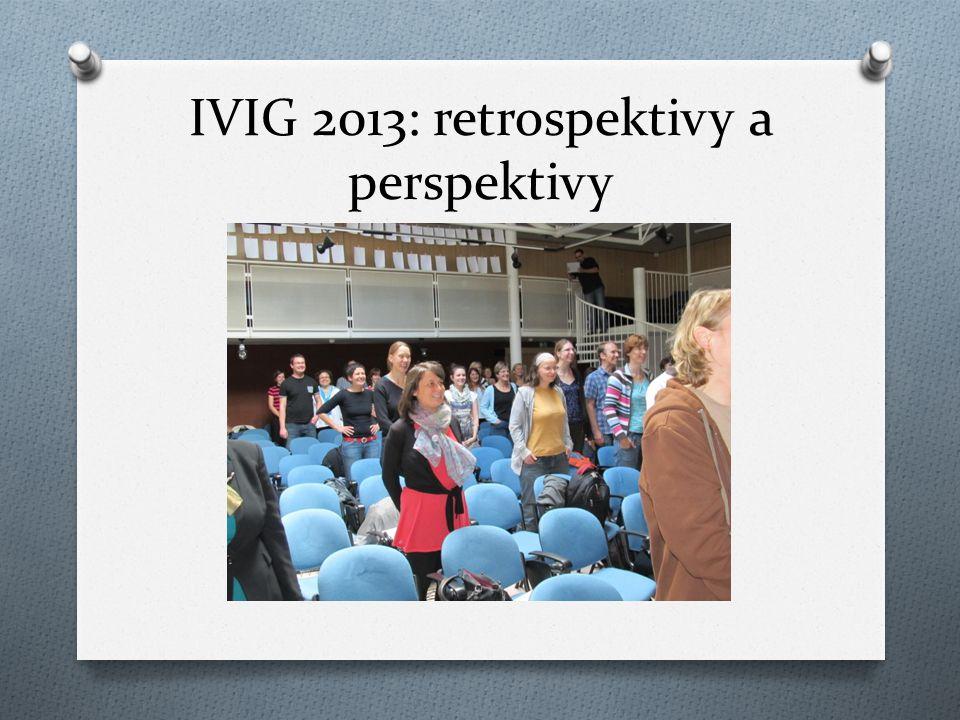 IVIG 2013: retrospektivy a perspektivy