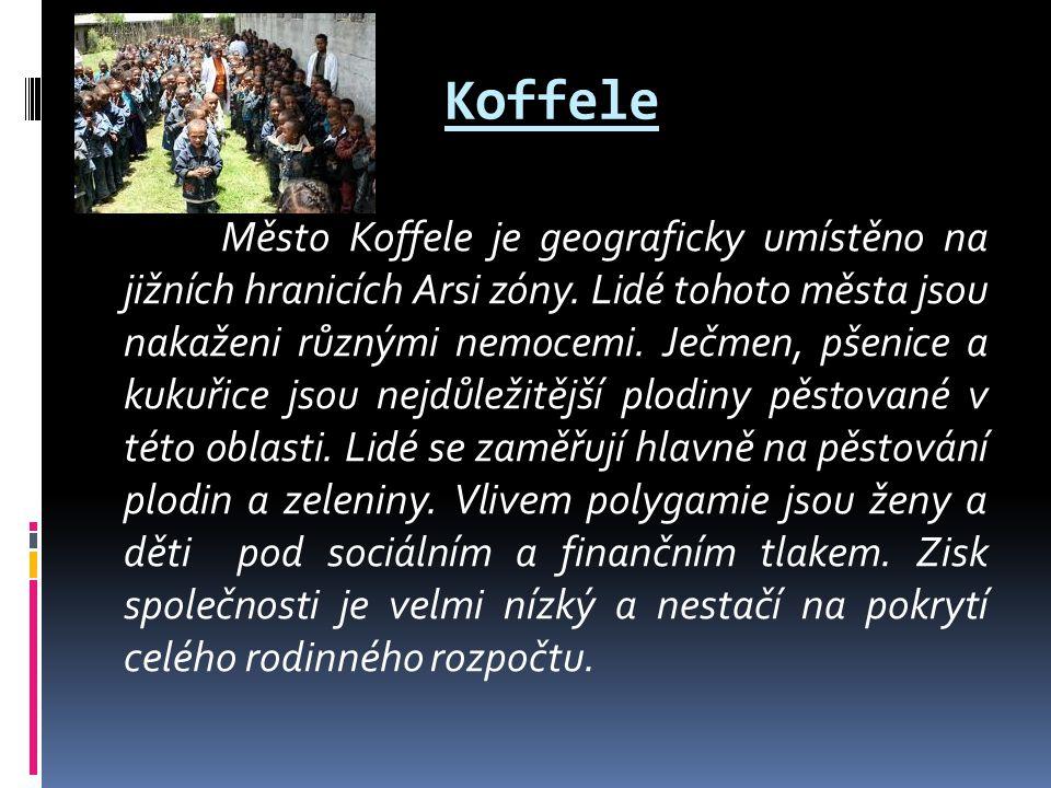 Koffele Město Koffele je geograficky umístěno na jižních hranicích Arsi zóny.