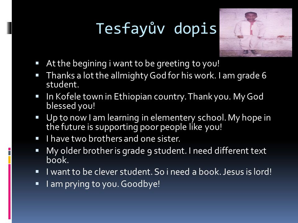 Tesfayův dopis  At the begining i want to be greeting to you.