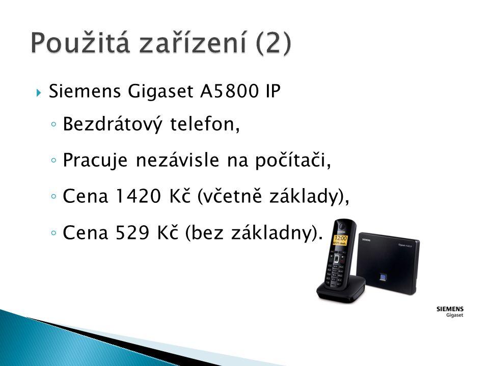  Siemens Gigaset A5800 IP ◦ Bezdrátový telefon, ◦ Pracuje nezávisle na počítači, ◦ Cena 1420 Kč (včetně základy), ◦ Cena 529 Kč (bez základny).