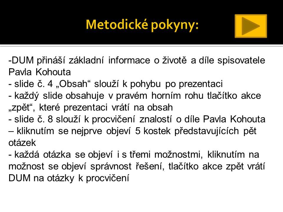 -DUM přináší základní informace o životě a díle spisovatele Pavla Kohouta - slide č.