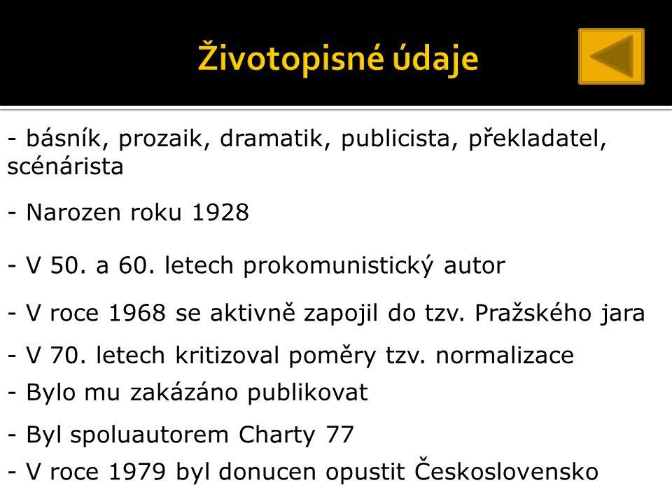 - básník, prozaik, dramatik, publicista, překladatel, scénárista - Narozen roku 1928 - V 50.