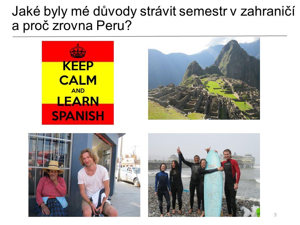 Jaké byly mé důvody strávit semestr v zahraničí a proč zrovna Peru? 3