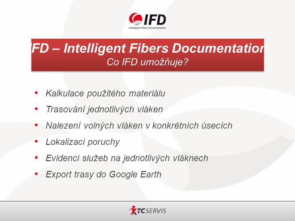IFD – Intelligent Fibers Documentation Technické řešení IFD IFD klient RDP klient CSS server Microstation telco db Jiné zdroje (.xls,.csv…) Souborové zdroje (.dgn,.dwg…) Datové projekty (dgn-XFM, shp-MXD…)