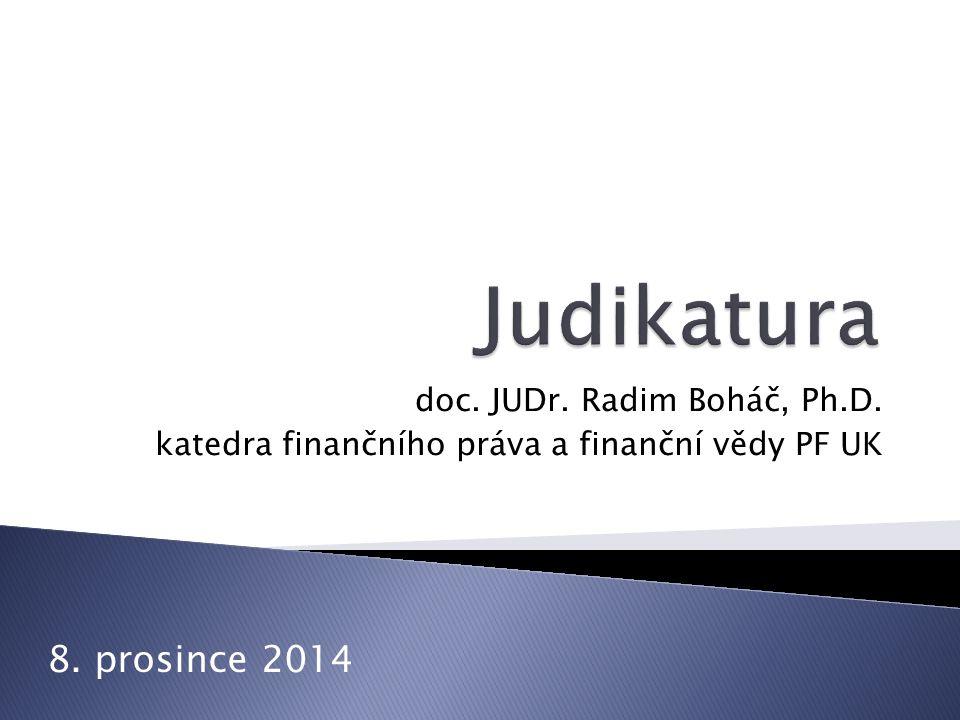 doc. JUDr. Radim Boháč, Ph.D. katedra finančního práva a finanční vědy PF UK 8. prosince 2014