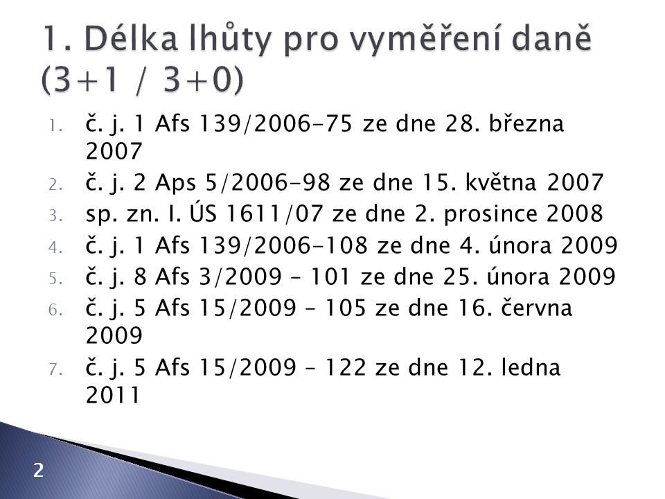 1.č. j. 1 Afs 139/2006-75 ze dne 28. března 2007 2.