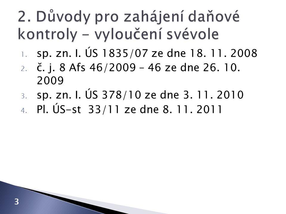 1. sp. zn. I. ÚS 1835/07 ze dne 18. 11. 2008 2.