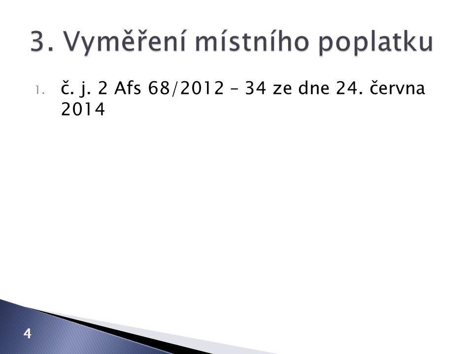 1. č. j. 2 Afs 68/2012 – 34 ze dne 24. června 2014 4