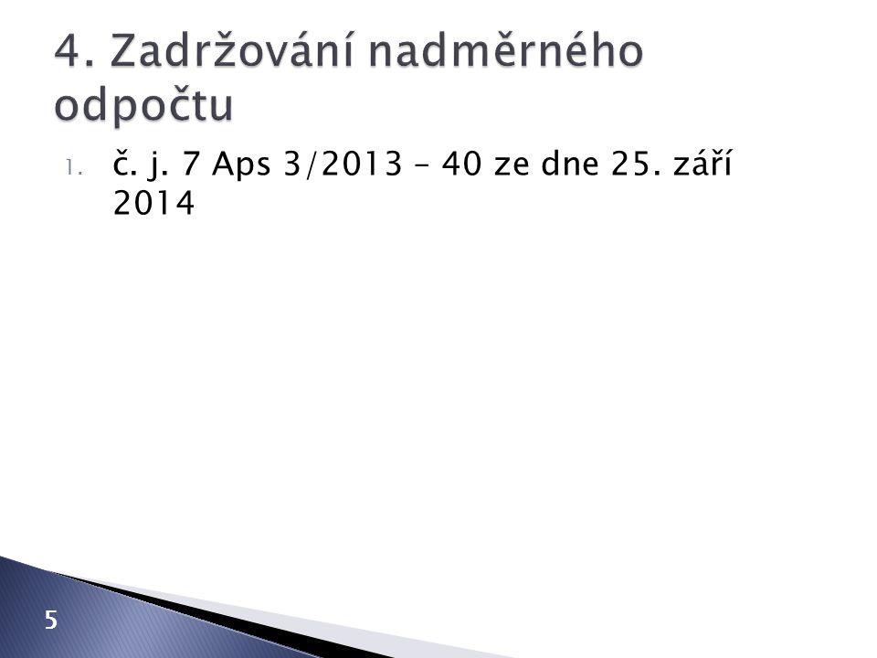 1. č. j. 7 Aps 3/2013 – 40 ze dne 25. září 2014 5