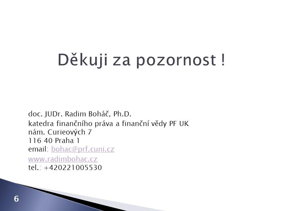 doc.JUDr. Radim Boháč, Ph.D. katedra finančního práva a finanční vědy PF UK nám.