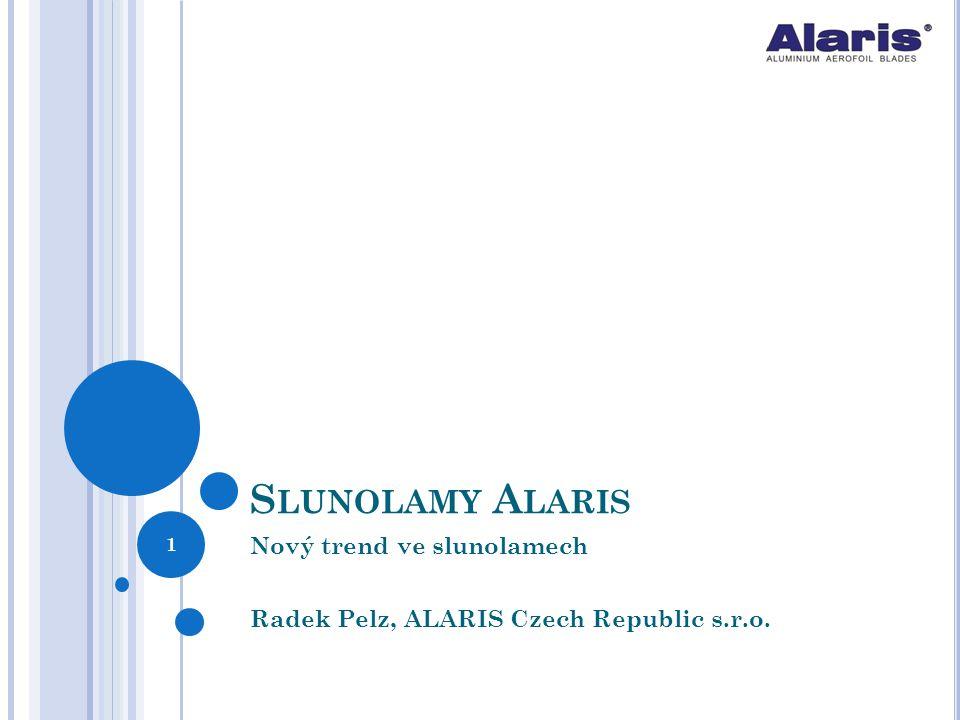 S LUNOLAMY A LARIS Nový trend ve slunolamech Radek Pelz, ALARIS Czech Republic s.r.o. 1