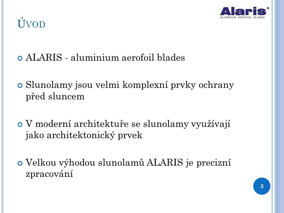 Ú VOD ALARIS - aluminium aerofoil blades Slunolamy jsou velmi komplexní prvky ochrany před sluncem V moderní architektuře se slunolamy využívají jako
