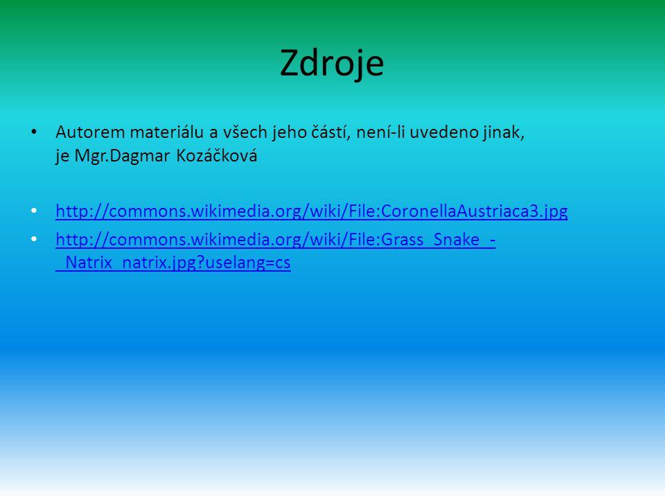 Zdroje Autorem materiálu a všech jeho částí, není-li uvedeno jinak, je Mgr.Dagmar Kozáčková http://commons.wikimedia.org/wiki/File:CoronellaAustriaca3