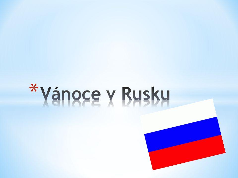* Štědrý den je v Rusku obyčejným pracovním dnem.V této zemi se Vánoce slaví dvěma způsoby.