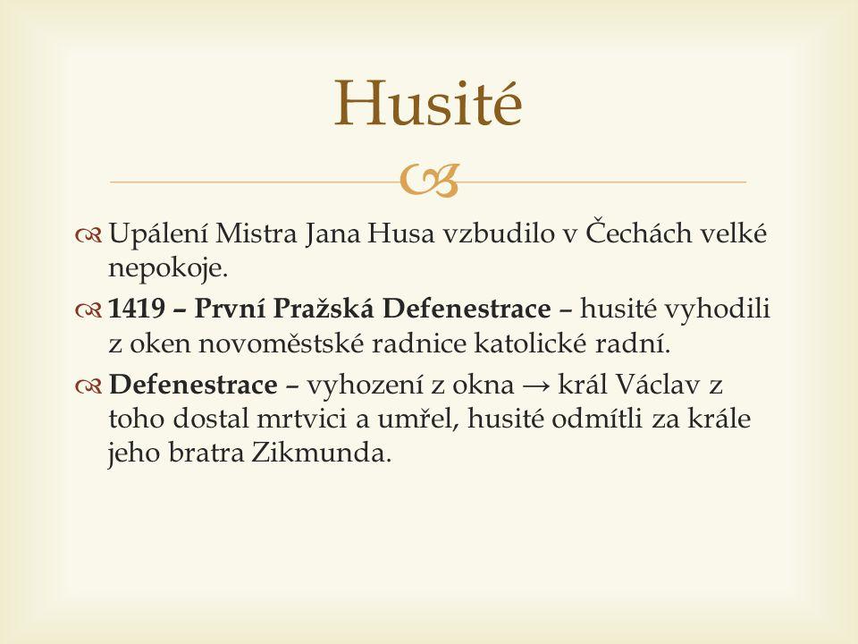   husité začali vytvářet armády v čele hejtman Jan Žižka z Trocnova.