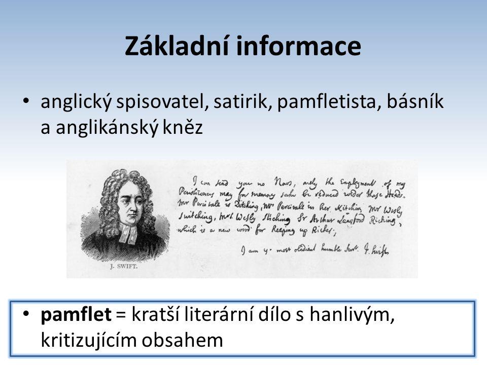 Základní informace anglický spisovatel, satirik, pamfletista, básník a anglikánský kněz pamflet = kratší literární dílo s hanlivým, kritizujícím obsah