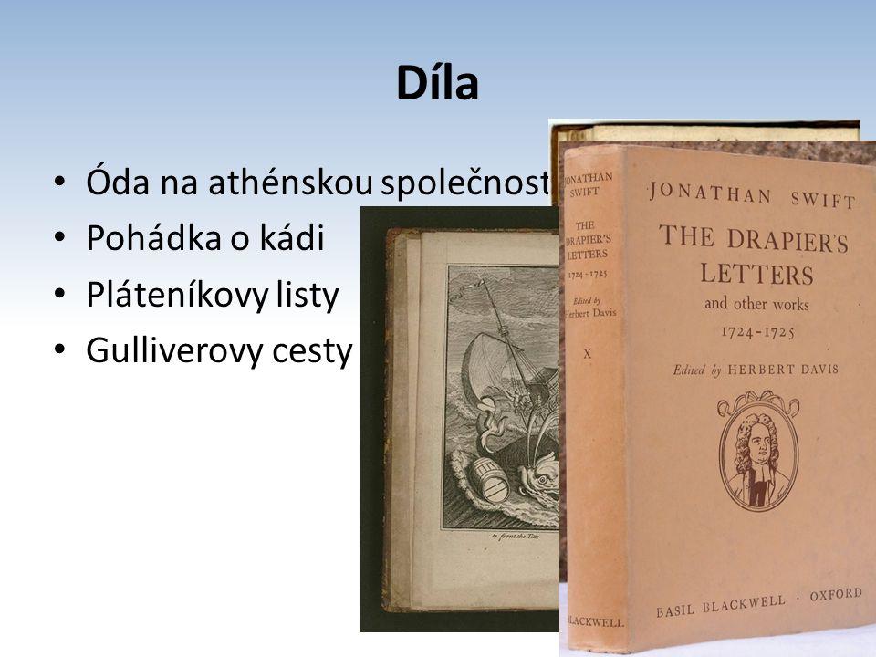 Díla Óda na athénskou společnost Pohádka o kádi Pláteníkovy listy Gulliverovy cesty