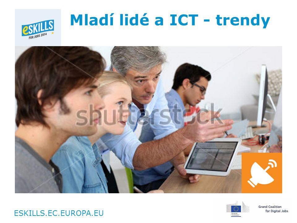 ESKILLS.EC.EUROPA.EU Mladí lidé a ICT - trendy