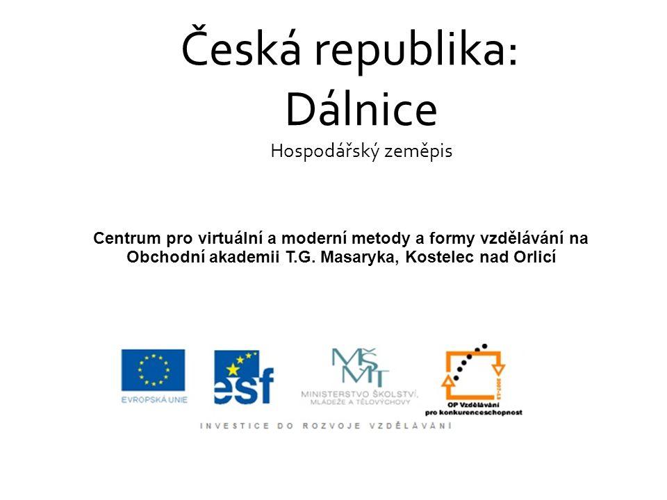 Česká republika: Dálnice Hospodářský zeměpis Centrum pro virtuální a moderní metody a formy vzdělávání na Obchodní akademii T.G.