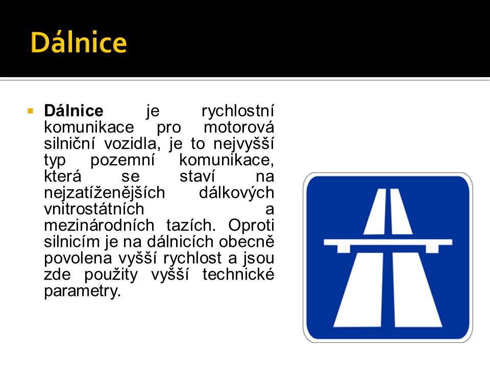  Dálnice je charakterizována svými vlastnostmi:  návrhová rychlost přes 100 km/h, maximální povolená rychlost se v jednotlivých zemích světa liší  kategorijní šířka čtyřpruhové dálnice 27,5 metru  mimoúrovňové křižovatky  připojovací a odbočovací pruhy v maximální předepsané délce  směrové oblouky, stoupání a klesání musí dodržovat určité parametry pro daný typ terénu  v dlouhých stoupáních musí být vždy přidán stoupací pruh  střední dělicí pás a krajnice musí dodržovat předepsané šířky