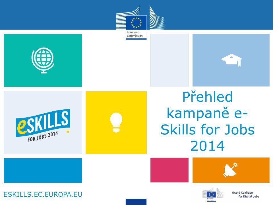 ESKILLS.EC.EUROPA.EU Přehled kampaně e- Skills for Jobs 2014
