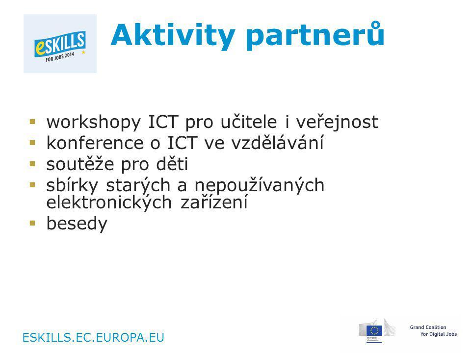 ESKILLS.EC.EUROPA.EU Aktivity partnerů  workshopy ICT pro učitele i veřejnost  konference o ICT ve vzdělávání  soutěže pro děti  sbírky starých a nepoužívaných elektronických zařízení  besedy