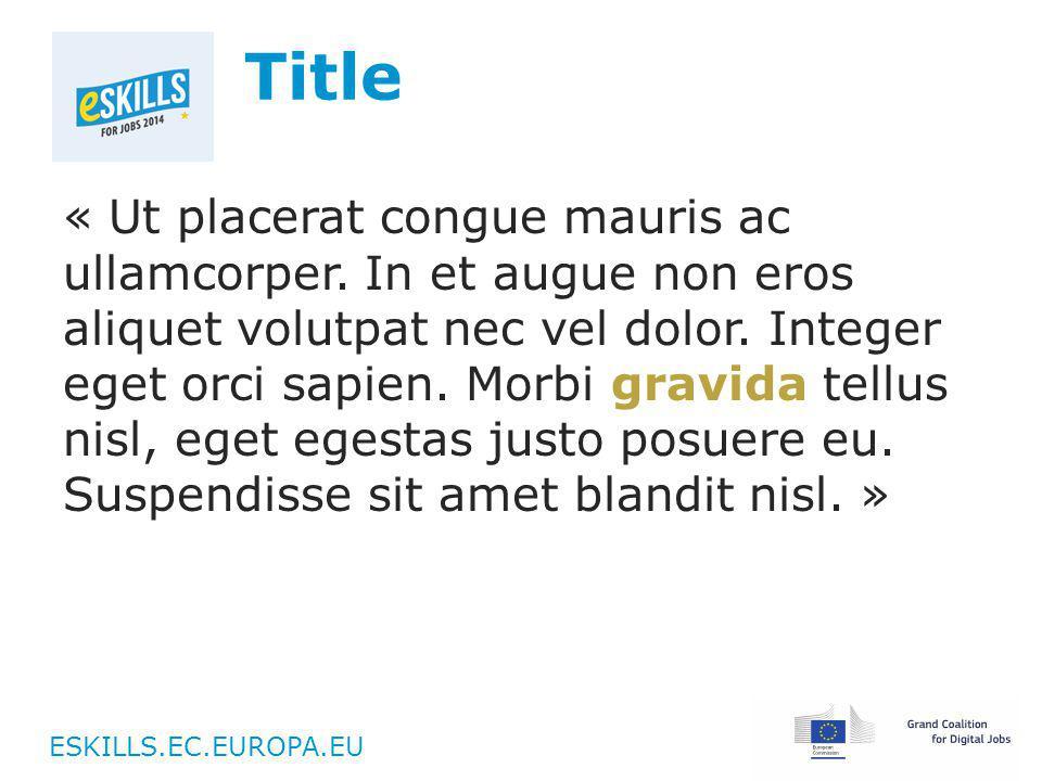 ESKILLS.EC.EUROPA.EU Title « Ut placerat congue mauris ac ullamcorper.
