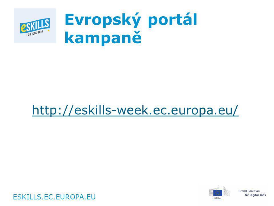 ESKILLS.EC.EUROPA.EU Evropský portál kampaně http://eskills-week.ec.europa.eu/