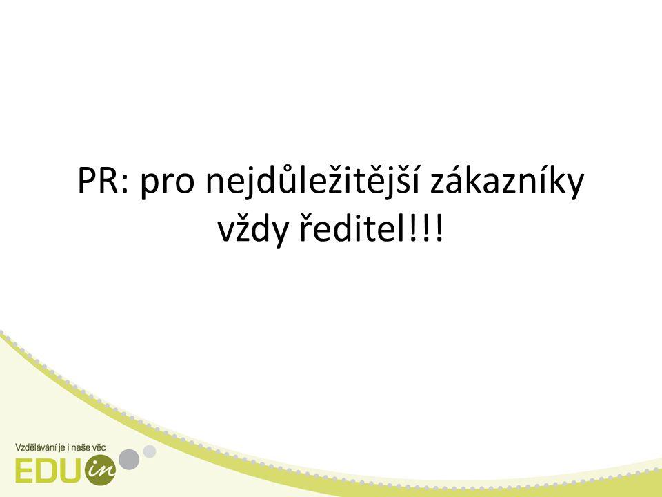 PR: pro nejdůležitější zákazníky vždy ředitel!!!