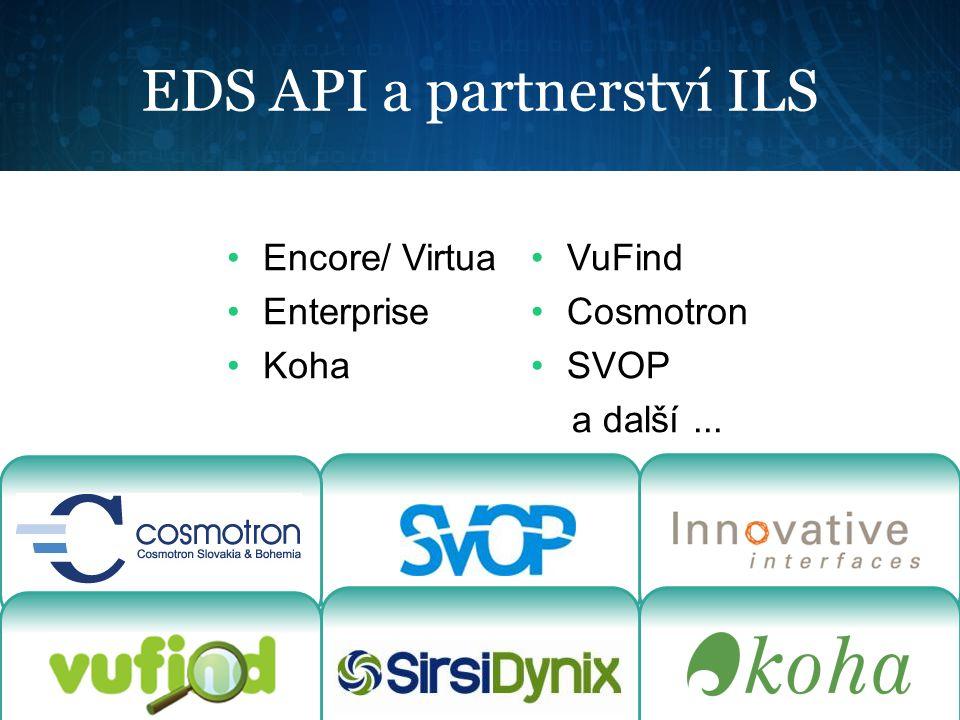 EDS API a partnerství ILS Encore/ Virtua Enterprise Koha VuFind Cosmotron SVOP a další...