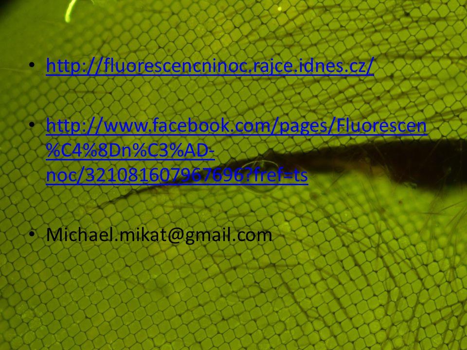 http://fluorescencninoc.rajce.idnes.cz/ http://www.facebook.com/pages/Fluorescen %C4%8Dn%C3%AD- noc/321081607967696?fref=ts http://www.facebook.com/pages/Fluorescen %C4%8Dn%C3%AD- noc/321081607967696?fref=ts Michael.mikat@gmail.com
