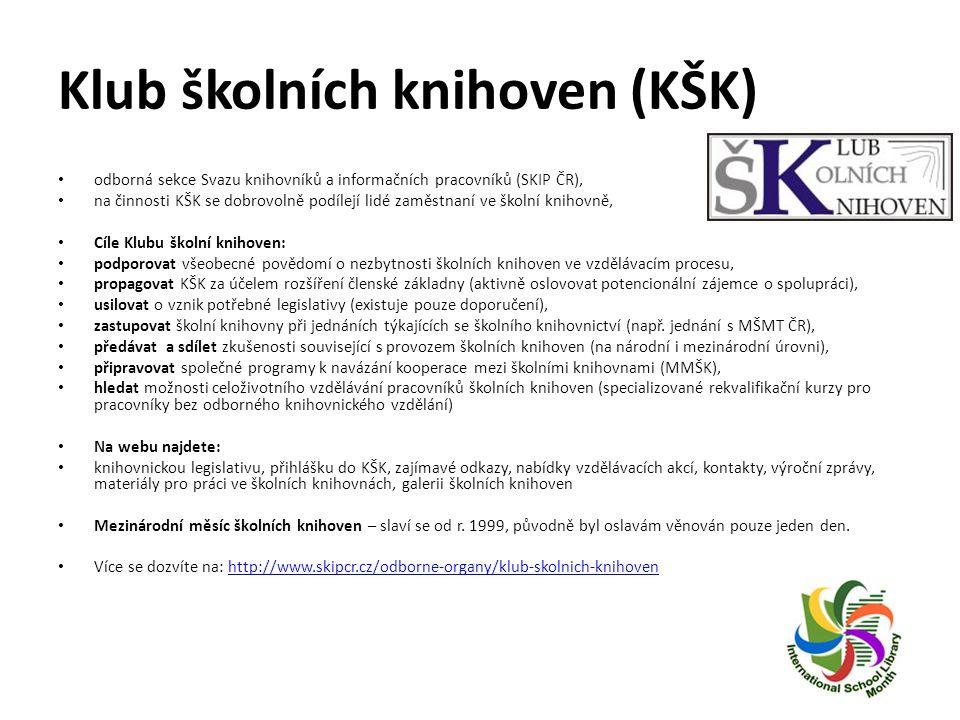 Klub školních knihoven (KŠK) odborná sekce Svazu knihovníků a informačních pracovníků (SKIP ČR), na činnosti KŠK se dobrovolně podílejí lidé zaměstnan